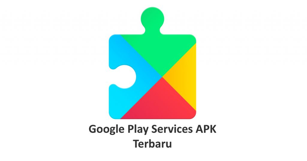 Download Google Play Services APK Terbaru