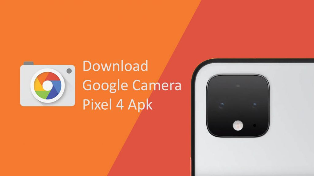 Download Google Camera Apk Pixel 4 Semua Android