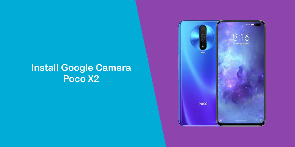 Download Google Camera (GCam) Poco X2 Terbaru